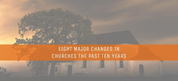Eight-Major-Changes-in-Churches-the-Past-Ten-Years.jpg